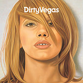 Dirty Vegas by Dirty Vegas