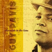 Play & Download Chocolate To The Bone by Guy Davis | Napster