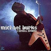 Play & Download I Smell Smoke by Michael Burks | Napster