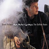 Rock While I Can Rock: The Geffen Years by Steve Forbert
