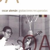 Play & Download Grabaciones Recuperadas by Oscar Aleman | Napster