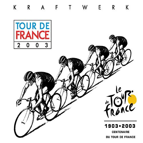Play & Download Tour De France 03 by Kraftwerk | Napster