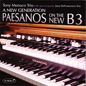 Play & Download A New Generation: Paesanos On The New B3 by Tony Monaco | Napster
