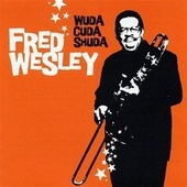 Play & Download Wuda, Cuda, Shuda by Fred Wesley | Napster