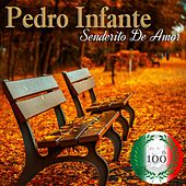 Imprescindibles (Senderito de Amor) by Pedro Infante