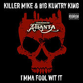 Play & Download I'mma Fool Wit It by Killer Mike | Napster