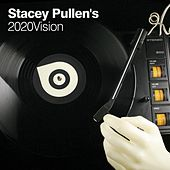 Play & Download Stacey Pullen's 2020Vision by Various Artists | Napster