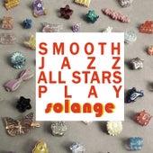 Smooth Jazz All Stars Play Solange by Smooth Jazz Allstars