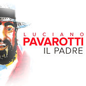 Il Padre by Luciano Pavarotti