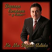 Play & Download No Me Digas Adiós by Darren Cordova Y Calor | Napster