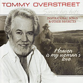 Play & Download Heaven Is My Woman's Love by Tommy Overstreet | Napster