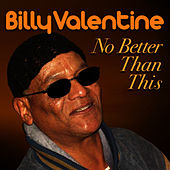 No Better Than This by Billy Valentine