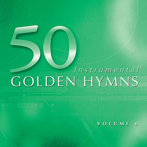 Play & Download 50 Golden Hymns Vol. 6 - Rock of Ages by Various Artists | Napster