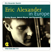 Play & Download Eric Alexander In Europe by Eric Alexander Quartet | Napster