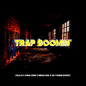 Trap Boomin' (feat. Bread Doe, King Louie & KD Young Cocky) by Pilla B