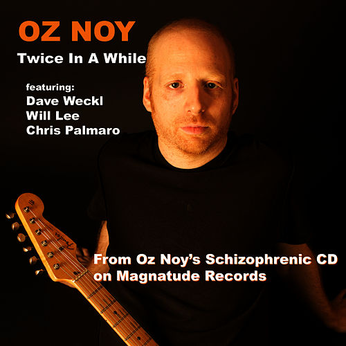 Play & Download Twice In A While by Oz Noy | Napster