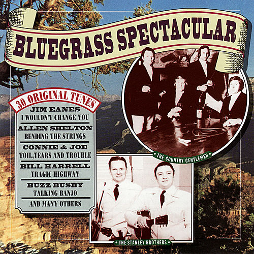 Play & Download Bluegrass Spectacular by Various Artists   Napster