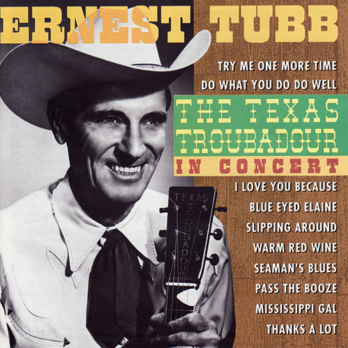 Play & Download The Texas Troubadour in Concert by Ernest Tubb | Napster