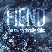 The Seven Deadly Dubs - EP by Fiend