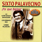 Play & Download Pa' Que Bailen by Sixto Palavecino | Napster