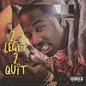 2 Legit 2 Quit by Troy Ave