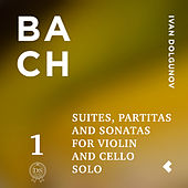 Bach: Suites, Partitas and Sonatas for Violin and Cello Solo, Pt. 1 von Ivan Dolgunov