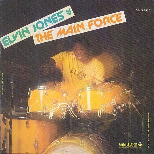 Play & Download The Main Force by Elvin Jones | Napster