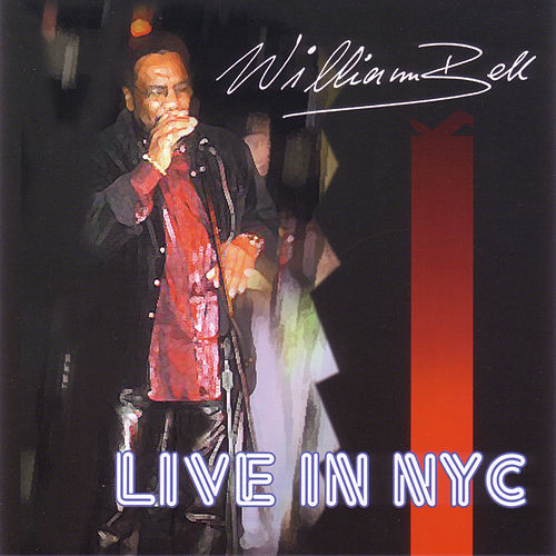 Live In NYC by William Bell