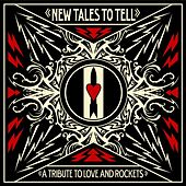 New Tales To Tell: A Tribute To Love And Rockets by Various Artists