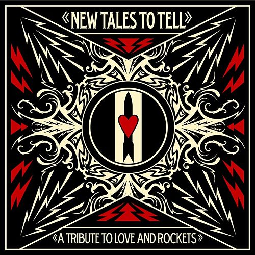Play & Download New Tales To Tell: A Tribute To Love And Rockets by Various Artists | Napster