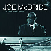 Play & Download Lookin' For A Change by Joe McBride | Napster