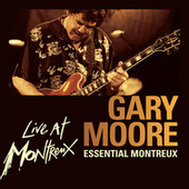 Play & Download Essential Montreux by Gary Moore | Napster