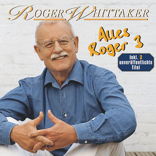 Play & Download Alles Roger 3 by Roger Whittaker | Napster