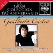 Play & Download La Gran Coleccion Del 60 Aniversario Cbs - Gualberto Castro by Gualberto Castro | Napster