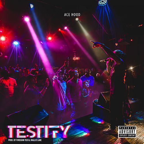 Testify by Ace Hood