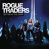 Play & Download Better In The Dark by Rogue Traders | Napster