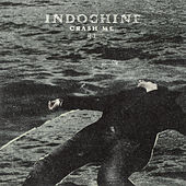 Play & Download Crash Me by Indochine | Napster