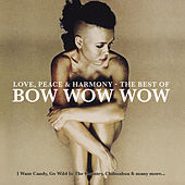 Play & Download Love, Peace & Harmony The Best Of Bow Wow Wow by Bow Wow Wow | Napster