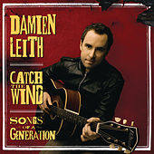 Catch The Wind: Songs Of A Generation by Damien Leith