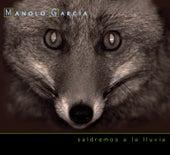 Play & Download Saldremos A La LLuvia by Manolo Garcia | Napster