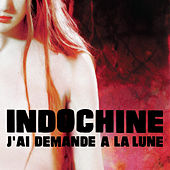Play & Download J'Ai Demandé A La Lune by Indochine | Napster