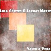 Valeu a Pena by Lula Côrtes
