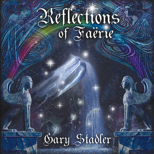 Play & Download Reflections Of Faerie by Gary Stadler | Napster