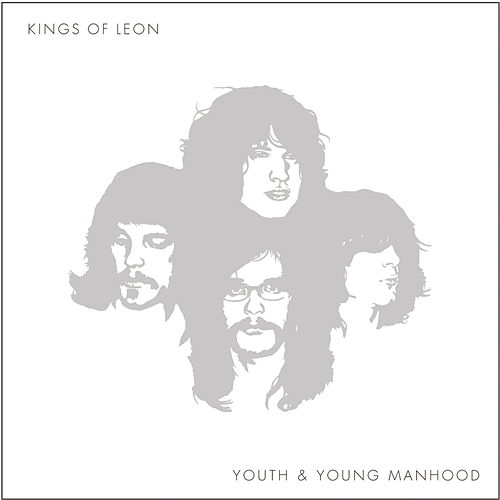 Youth And Young Manhood by Kings of Leon