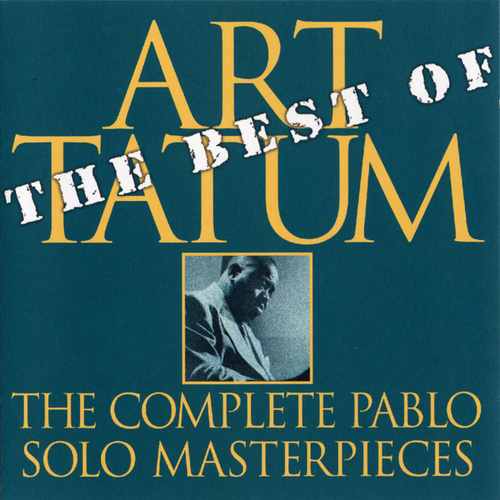 The Best Of The Pablo Solo Masterpieces by Art Tatum