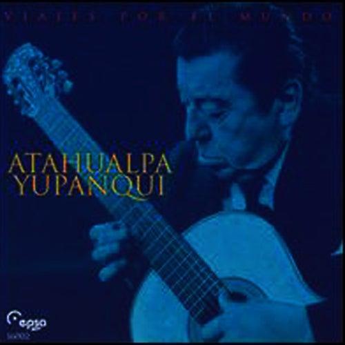 Play & Download Viajes Por el Mundo by Atahualpa Yupanqui | Napster
