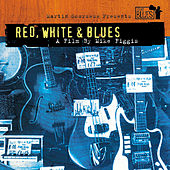 Play & Download Martin Scorsese Presents The Blues: Red, White & Blues by Various Artists | Napster