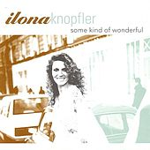 Some Kind Of Wonderful by Ilona Knopfler
