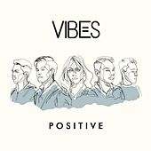 Positive by Vibes