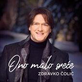 Ono Malo Srece by Zdravko Colic